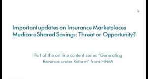 Important Updates on Insurance Marketplaces: Medicare Shared Savings: Threat or Opportunity?
